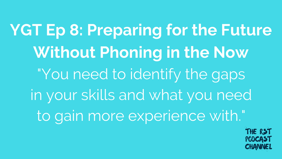 YGT 8: Preparing for the Future Without Phoning in the Now