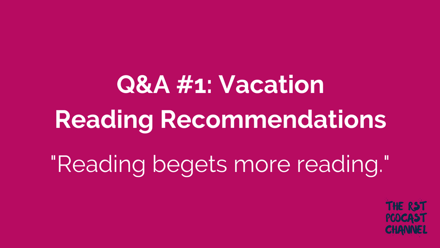 Q&A #1: Vacation Reading Recommendations