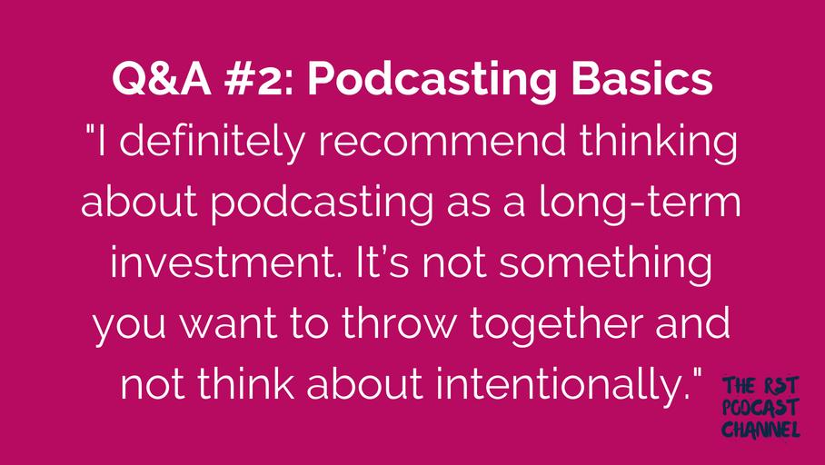 Q&A #2: Podcasting Basics
