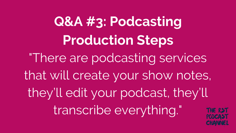 Q&A #3: Podcasting Production Steps