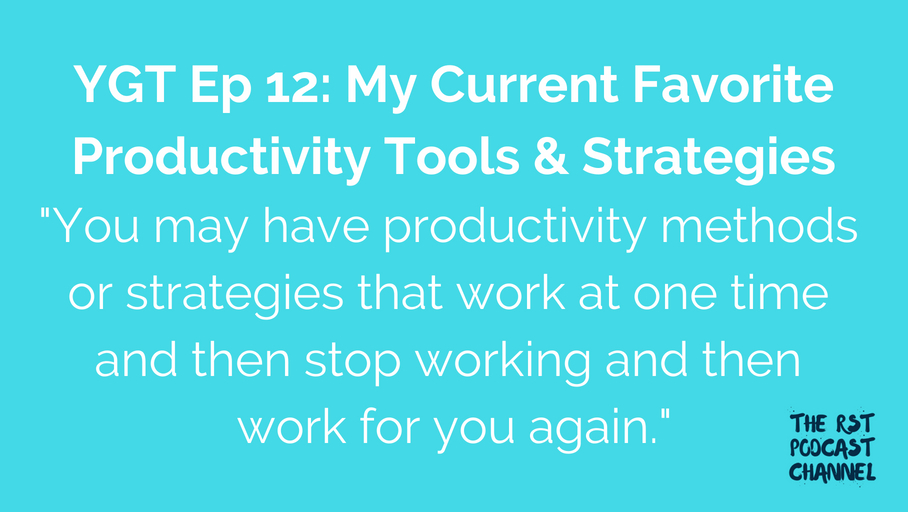 YGT 12: My Current Favorite Productivity Tools & Strategies