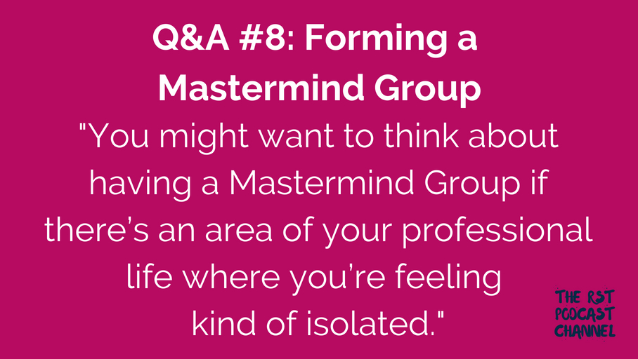 Q&A #8: Forming a Mastermind Group