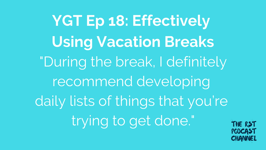 YGT 18: Effectively Using Vacation Breaks