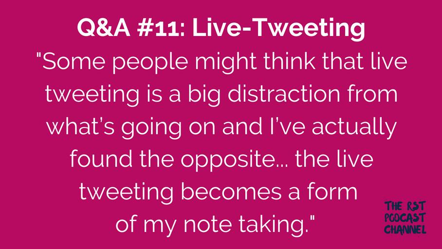 Q&A #11: Live-Tweeting