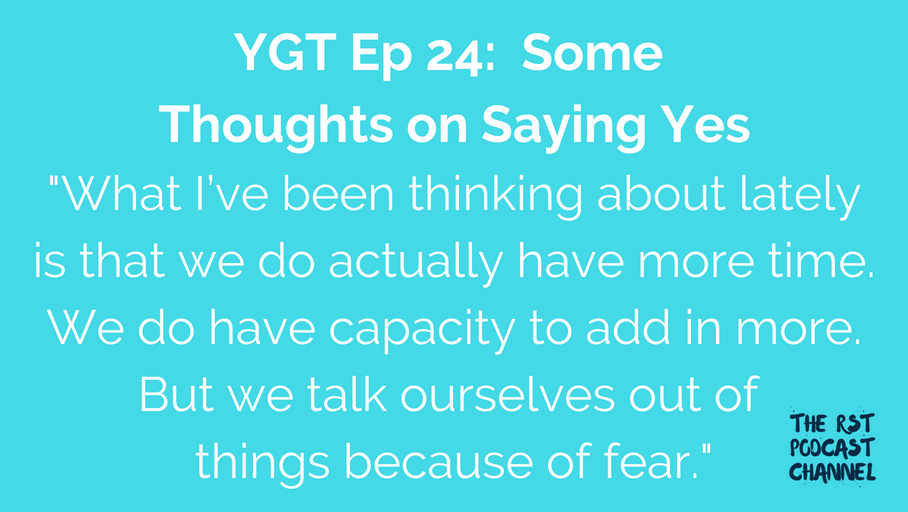 YGT 24: Some Thoughts on Saying Yes