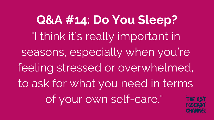 Q&A #14: Do You Sleep?