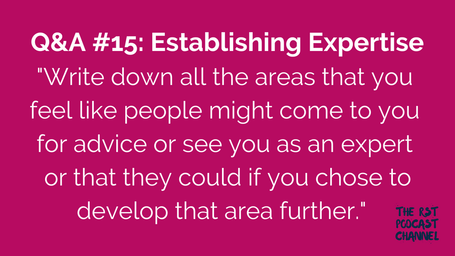 Q&A #15: Establishing Expertise