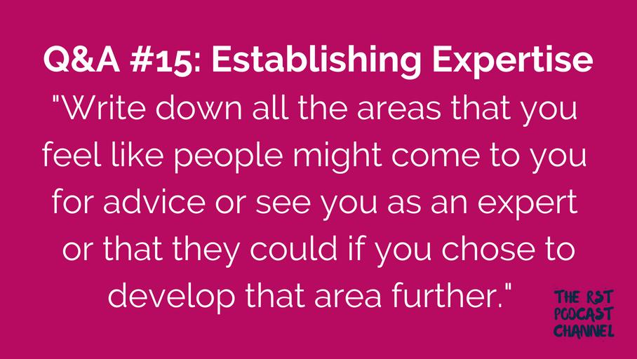 Q&A #15: Establishing Expertise