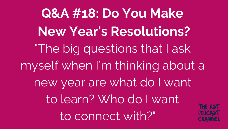 Q&A #18: Do You Make New Year's Resolutions?