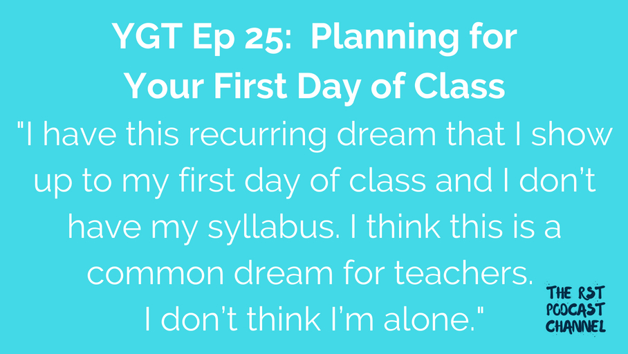 YGT 25: Planning for Your First Day of Class