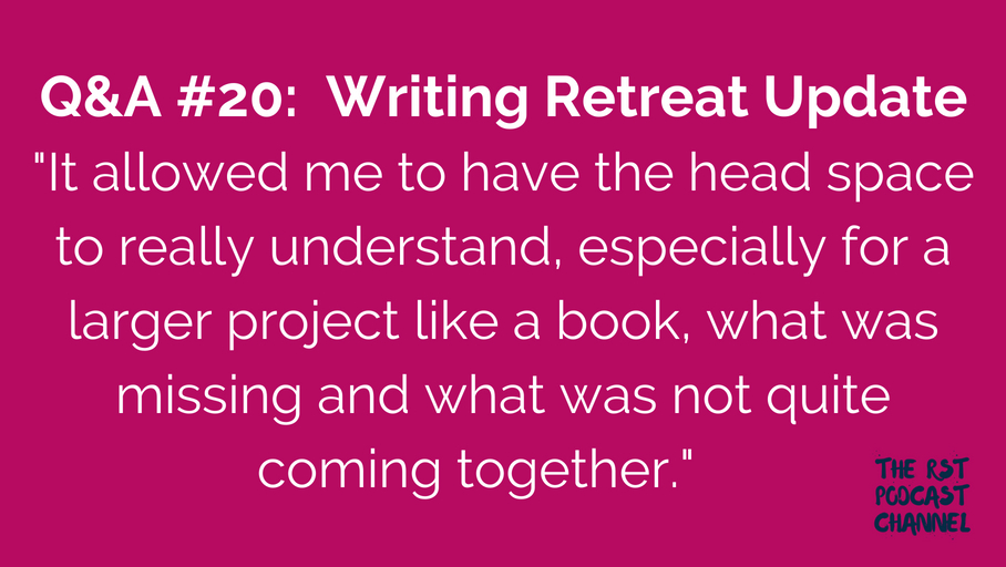 Q&A #20: Writing Retreat Update