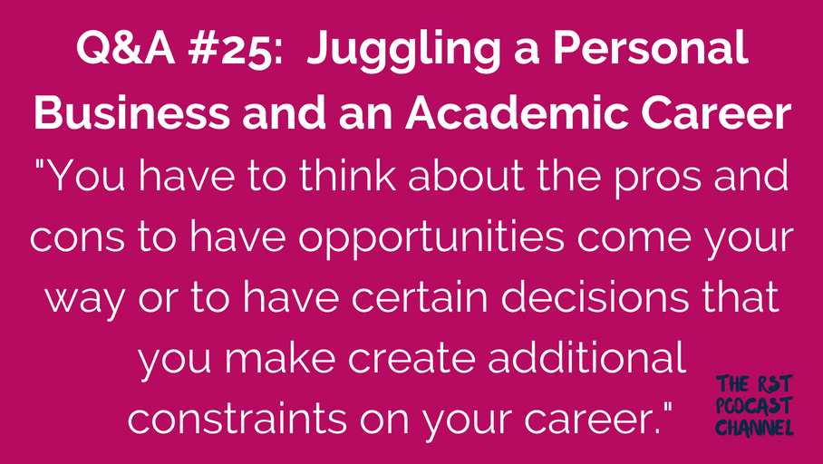 Q&A #25: Juggling a Personal Business and an Academic Career