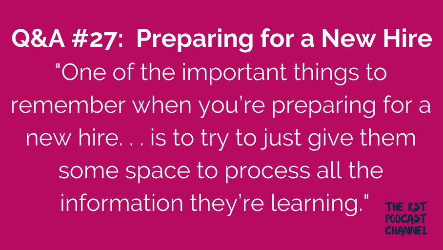 Q&A #27: Preparing for a New Hire