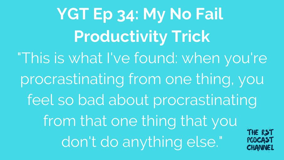 YGT 34: My No Fail Productivity Trick