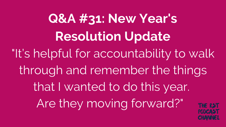 Q&A #31: New Year's Resolutions Update