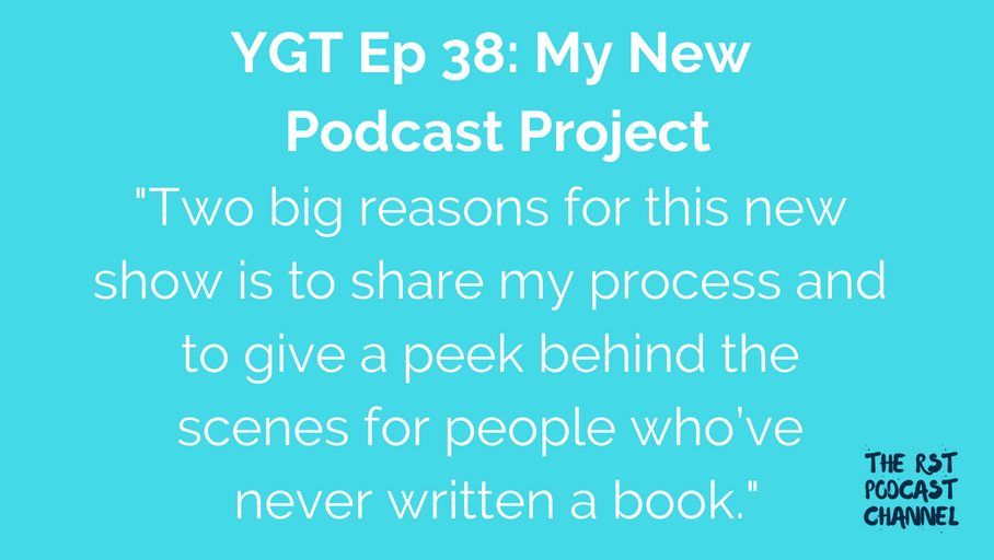 YGT 38: My New Podcast Project