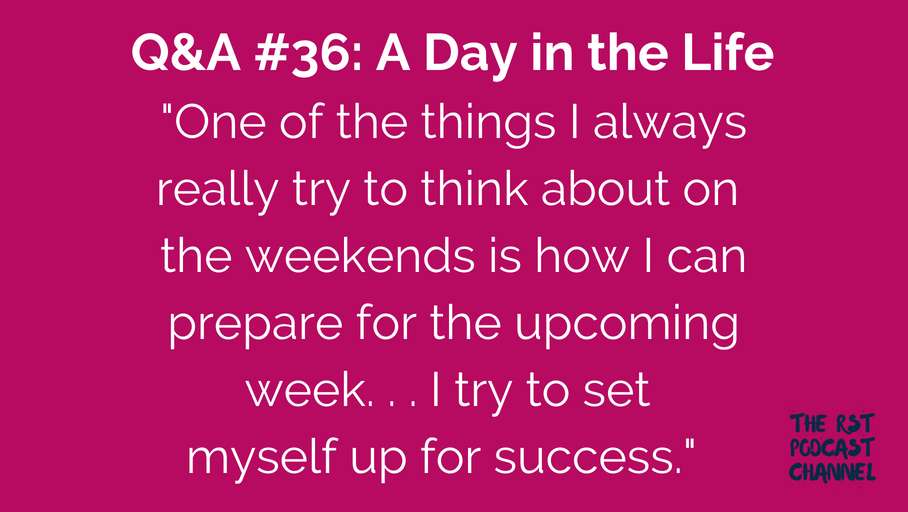 Q&A #36: A Day in the Life