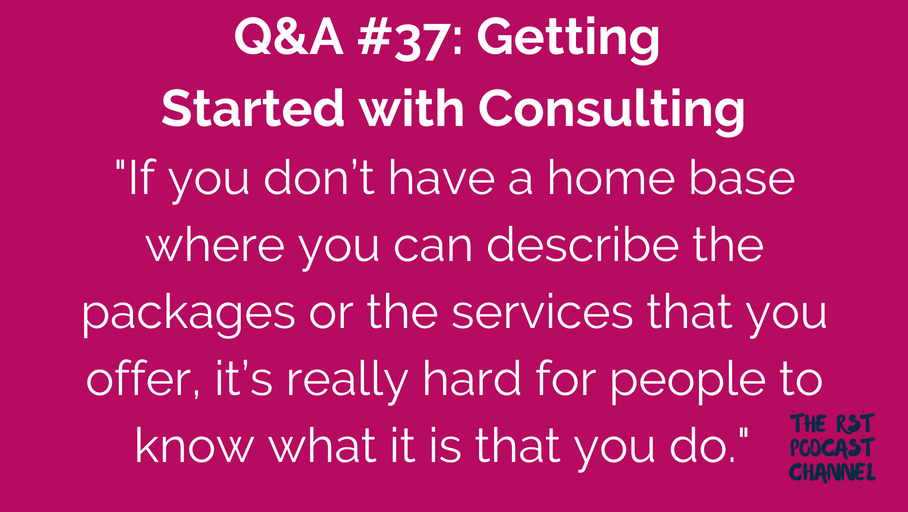 Q&A #37: Getting Started with Consulting