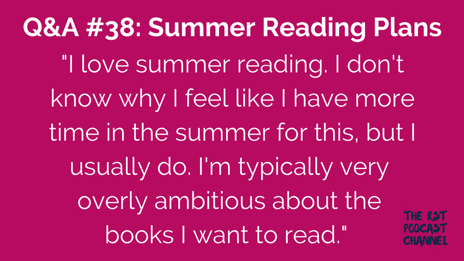 Q&A #38: Summer Reading Plans