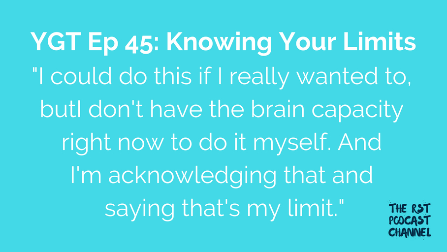 YGT 45: Knowing Your Limits