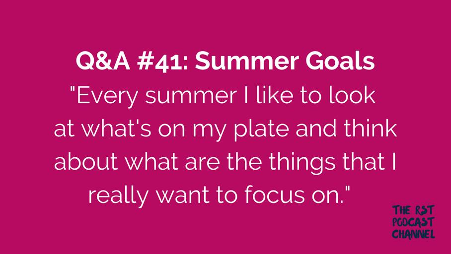 Q&A #41: Summer Goals