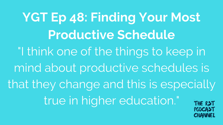 YGT 48: Finding Your Most Productive Schedule
