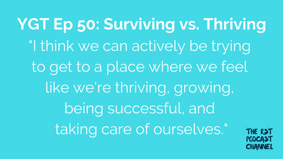 YGT 50: Surviving vs. Thriving