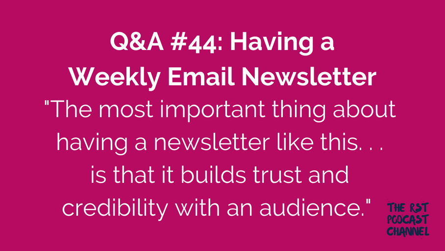 Q&A #44: Having a Weekly Email Newsletter