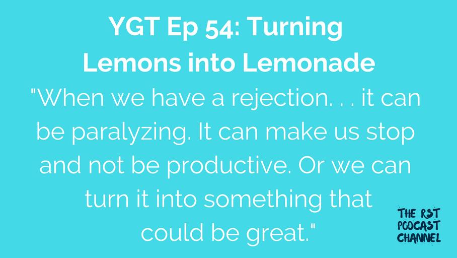 YGT 54: Turning Lemons into Lemonade