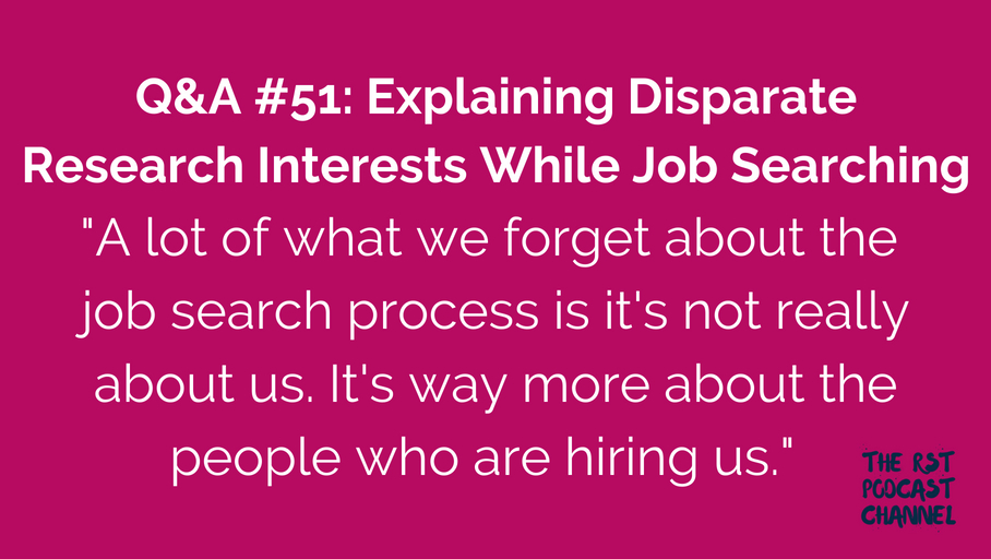 Q&A #51: Explaining Disparate Research Interests While Job Searching