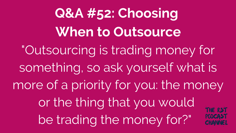 Q&A #52: Choosing When to Outsource
