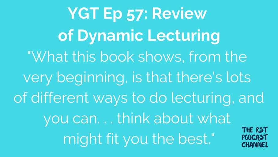 YGT 57: Book Review of Dynamic Lecturing