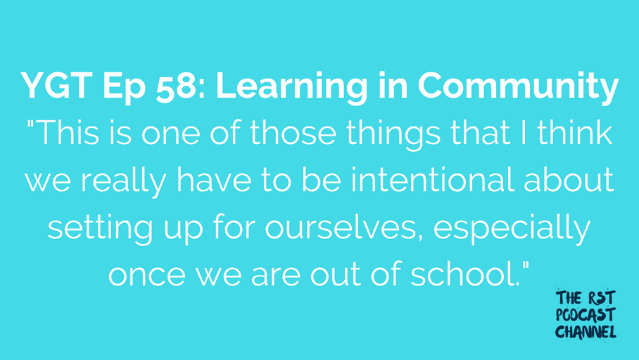 YGT 58: Learning in Community