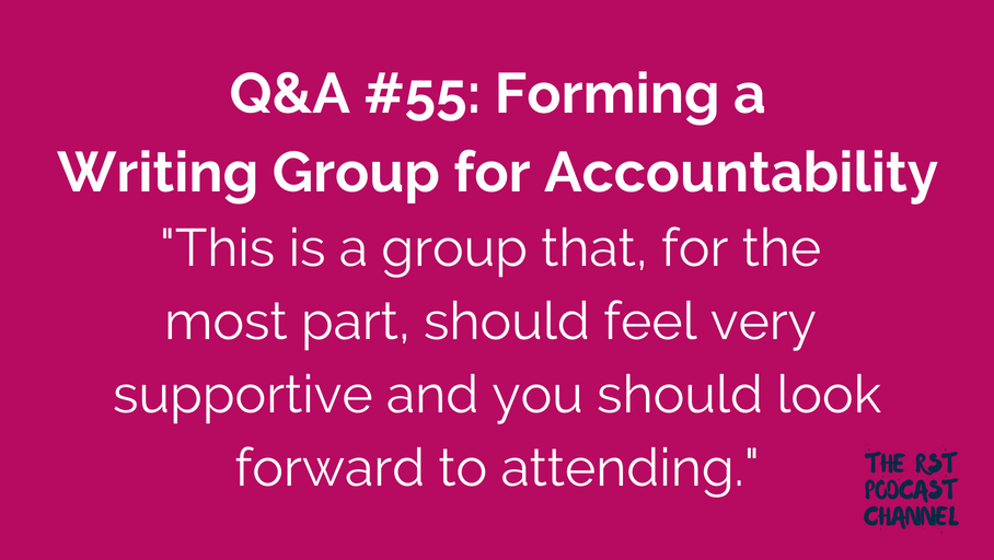 Q&A #55: Forming a Writing Group for Accountability