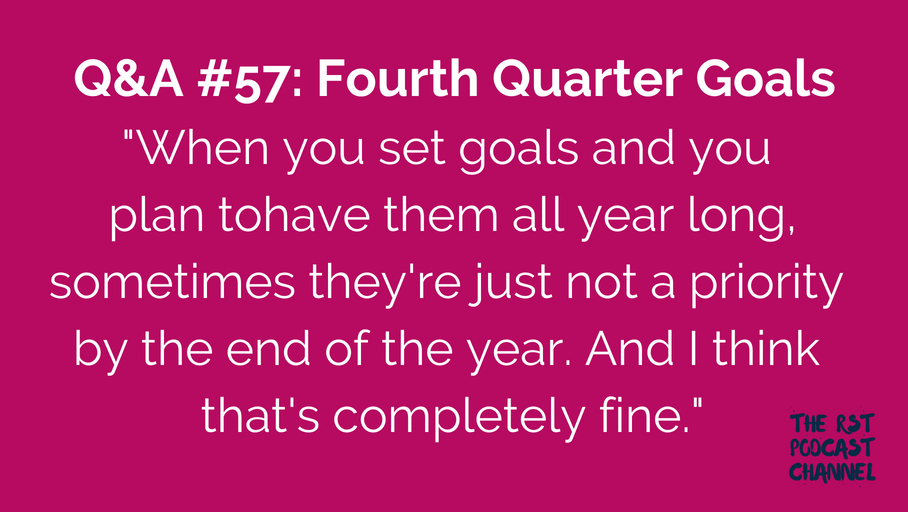Q&A #57: Fourth Quarter Goals