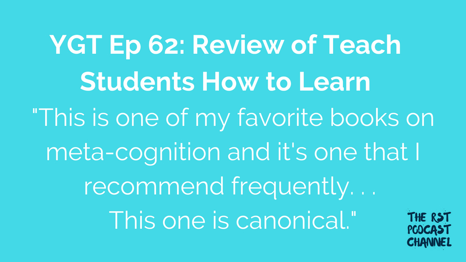 YGT 62: Book Review of Teaching Students How to Learn