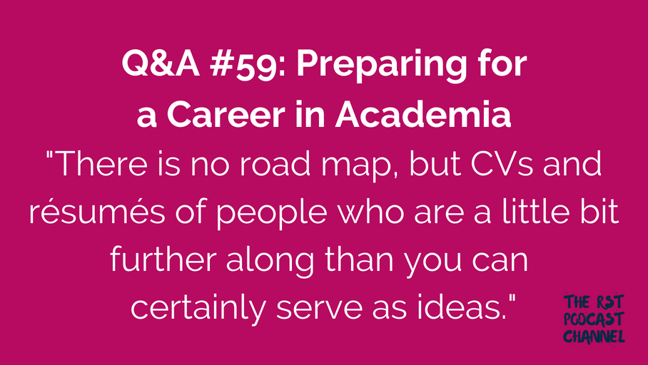 Q&A #59: Preparing for a Career in Academia
