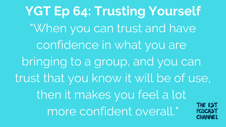 YGT 64: Trusting Yourself
