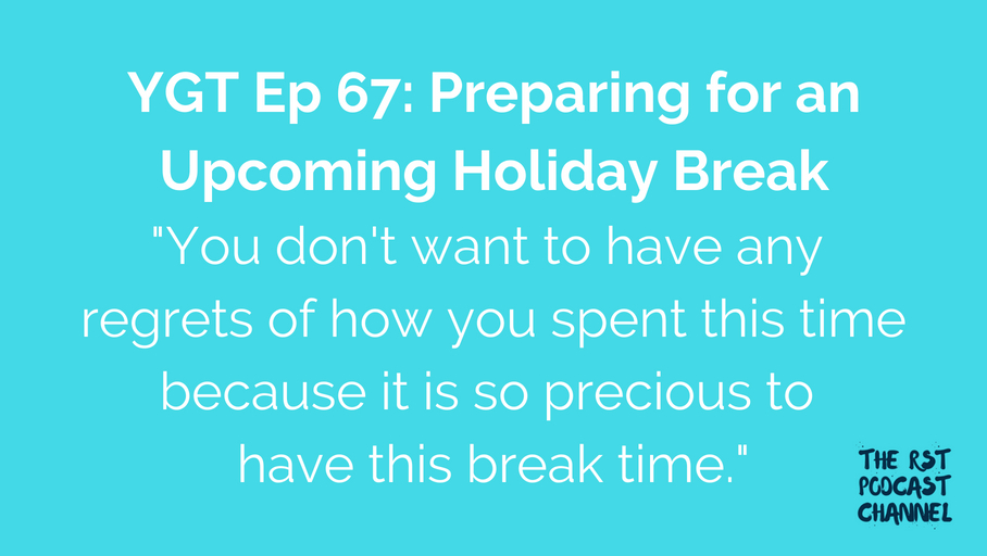 YGT 67: Preparing for an Upcoming Holiday Break