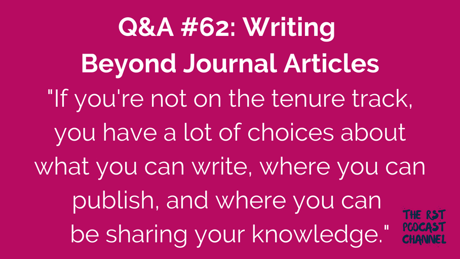 Q&A #62: Writing Beyond Journal Articles