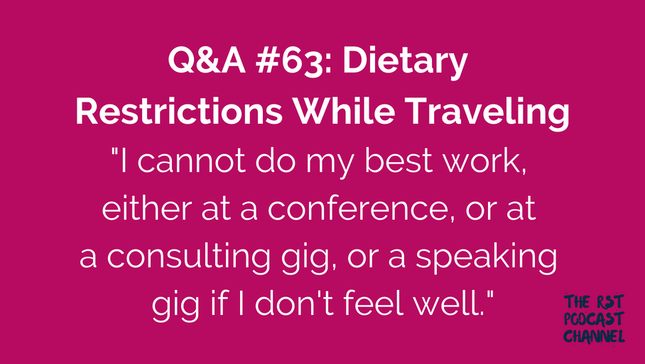 Q&A #63: Dietary Restrictions While Traveling