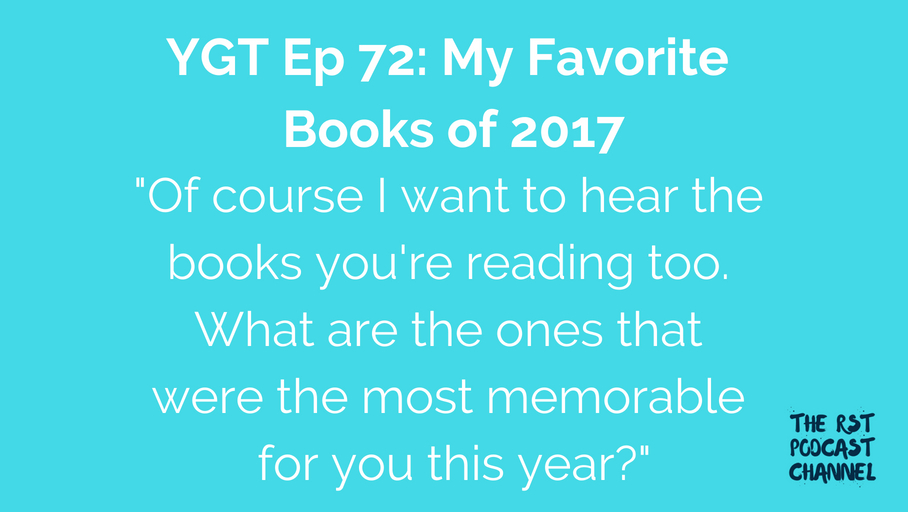 YGT 72: My Favorite Books of 2017