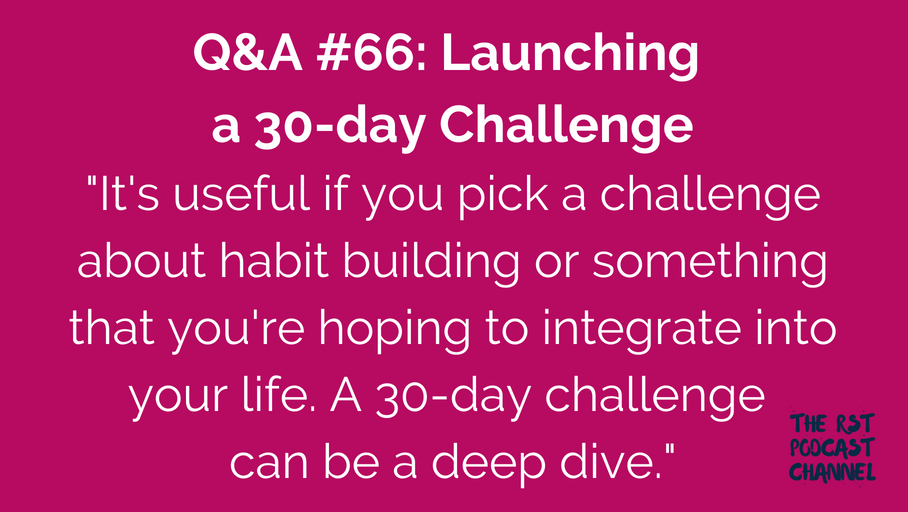 Q&A #66: Launching a 30-day Challenge