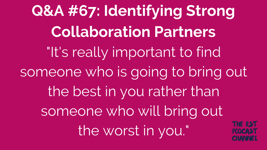 Q&A #67: Identifying Strong Collaboration Partners