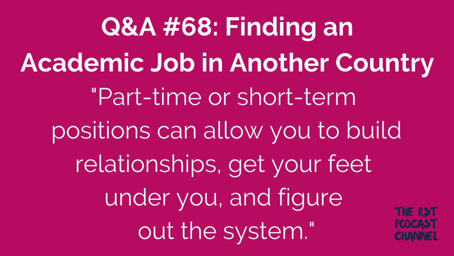 Q&A #68: Finding an Academic Job in Another Country