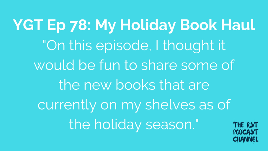YGT 78: My Holiday Book Haul