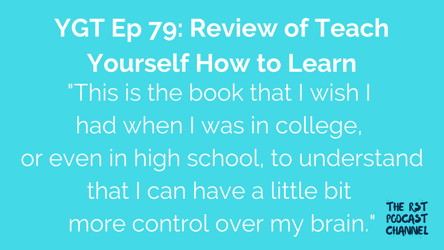 YGT 79: Review of Teach Yourself How to Learn