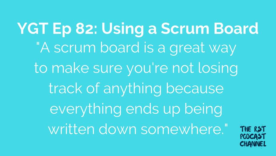 YGT 82: Using a Scrum Board