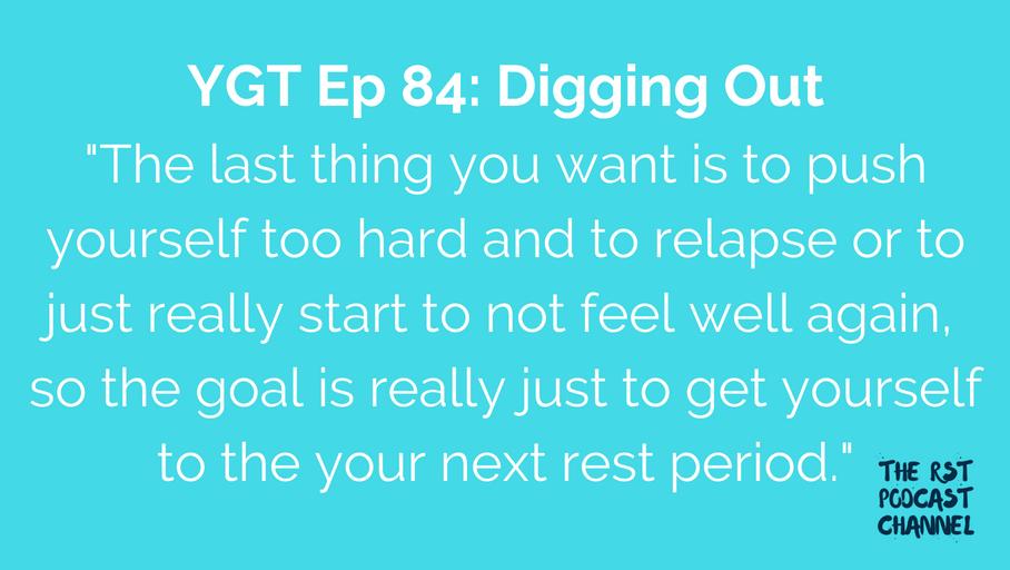 YGT 84: Digging Out