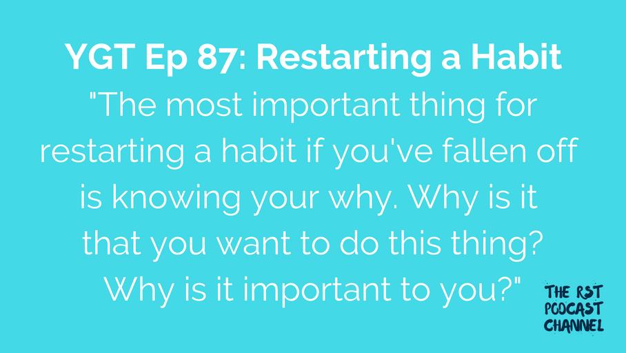 YGT 87: Restarting a Habit